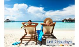 Unit 9 Holidays