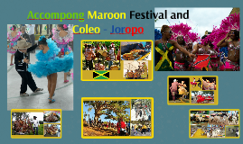 Accompong Maroon Festival and Coleo y Joropo