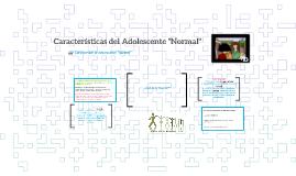 """Características del Adolescente """"Normal"""""""