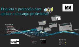 Etiqueta y protocolo para aplicar a un cargo profesiona.