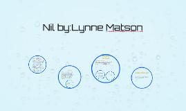 Copy of Nil by:Lynne Matson
