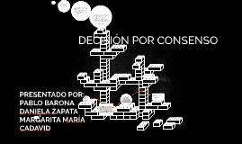 Copy of Copy of DECISION POR CONSENSO