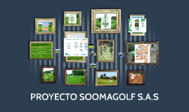 PROYECTO SOOMAGOLF S.A.S