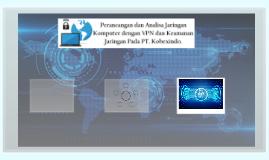 Perancangan dan Analisa Jaringan Komputer dengan VPN dan Kea