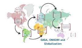 ONIGIRI, GIGA, and Globalization