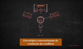 Estratégias convencionais de resolução de conflitos
