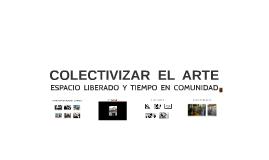 COLECTIVIZAR  EL  ARTE