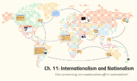 Ch. 11: Internationalism and Nationalism