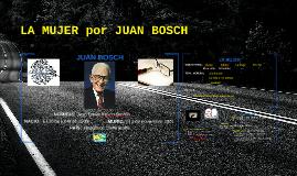 LA MUJER por JUAN BOSCH