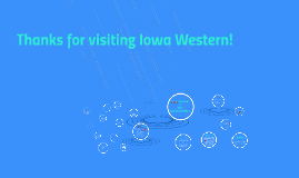 Copy of Welcome to Iowa Western
