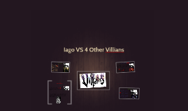 Copy of Iago VS 4 Other Villians