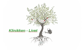 Copy of Klinikken - Livet