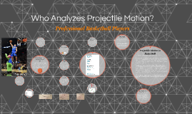 Who Analyzes Projectile Motion?