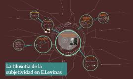 La filosofia de la subjetividad en E.Levinas