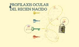 PROFILAXIS OCULAR DEL RECIEN NACIDO