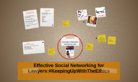 Effective Social Networking for Lawyers:#KeepingUpWithTheEth