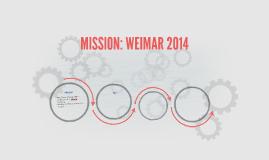 MISSION: WEIMAR 2014