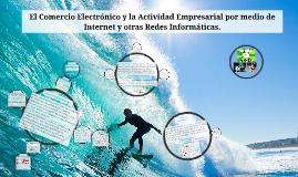 Copy of El Comercio Electrónico y la Actividad Empresarial por medio