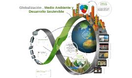 Globalización, Medio Ambiente y Desarrollo Sostenible