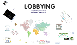 Lobbying. Comparative perspectives, problems and opportunities