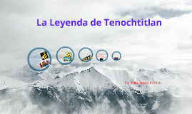 La Leyenda de Tenochtitlan