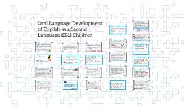 Oral Language Development of English as a Second Language (E