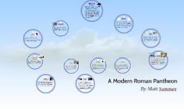 A Modern Roman Pantheon