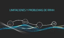 Copy of LIMITACIONES Y PROBLEMAS DE RRHH