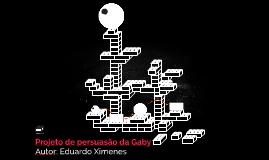 Projeto de persuasão da Gaby