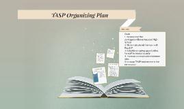Copy of TASP Organizing Plan 2015-2016
