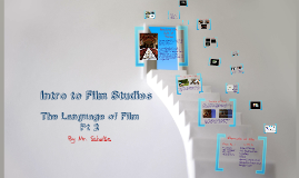 Language of Film Pt. 2 (#3)