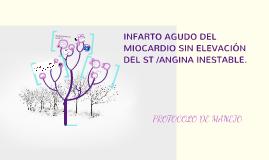 Copy of INFARTO AGUDO DEL MIOCARDIO SIN ELEVACIÓN DEL ST /ANGINA INE