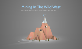 Mining In The Wild West