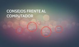 CONSEJOS FRENTE AL COMPUTADOR