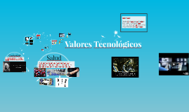Valores Tecnológicos