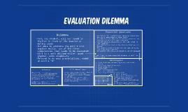 evaluation Dilemma
