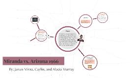 Miranda vs. Arizona 1966