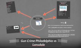Copy of Gun crime Philadelphia vs Lansdale