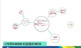 1. A POLÍTICA NACIONAL DE GESTÃO DE ADULTOS