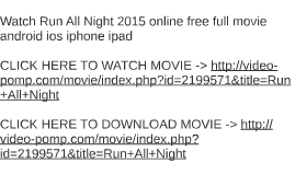 watch run all night 2015 online free full movie android ios by eddie