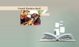 French Teachers Rock!
