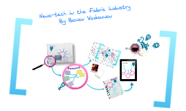 Nano-Technology and the Fabric Industry