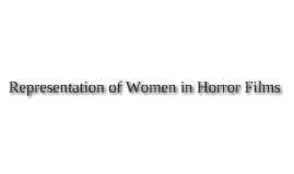 Representation of Women in Horror Films