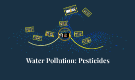 Water Pollution: Pesticides