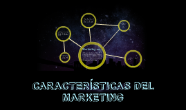 CARACTERÍSTICAS DEL MARKETING