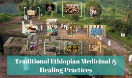 Traditonal Ethiopian Medicinal & Healing Practices