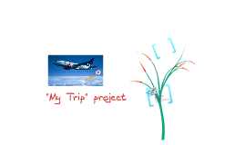 """""""My trip"""" assignment"""