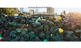 Garbage Disposal Problems