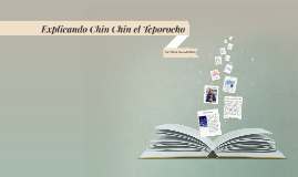 Entendiendo Chin Chin el Teporocho