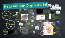 Struktur dan Organisasi Sel